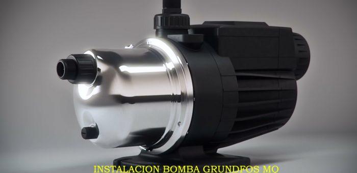 Instalacion Bomba Grundfos MQ
